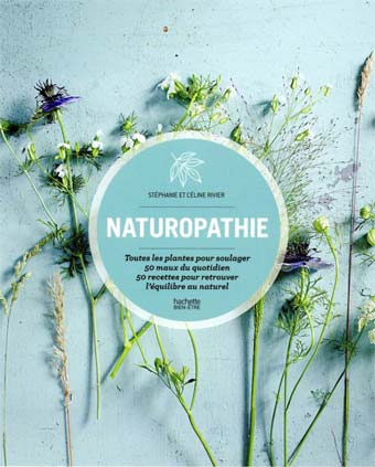 Celine Rivier Livre Nathuropathie Plantes Pour Soulager Maux Quotidien Pepites De Noisette